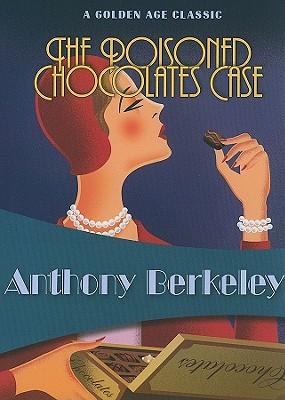 The Poisoned Chocolates Case - Berkeley, Anthony