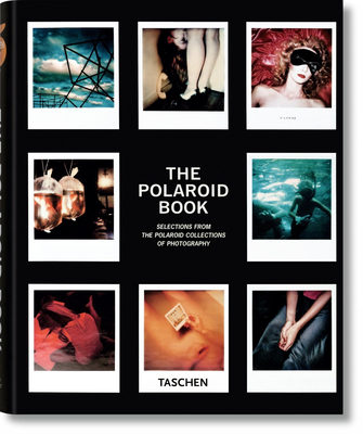 The Polaroid Book - Crist, Steve (Editor), and Hitchcock, Barbara