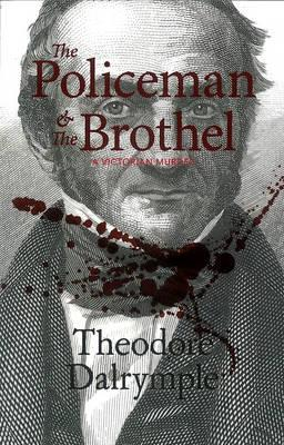 The Policeman And The Brothel: A Victorian Murder - Daniels, Anthony