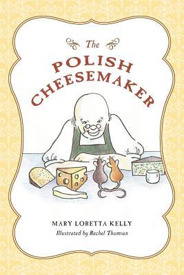 The Polish Cheesemaker - Kelly, Mary, Dr.