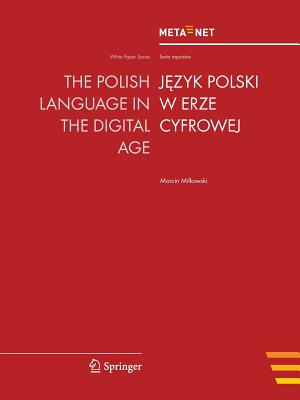 The Polish Language in the Digital Age - Rehm, Georg (Editor), and Uszkoreit, Hans (Editor)