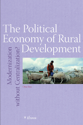 The Political Economy of Rural Development: Modernization Without Centralization - Brox, Ottar, and Bryden, John (Editor), and Storey, Robert (Editor)