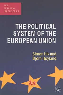 The Political System of the European Union - Hix, Simon, and Hoyland, Bjorn