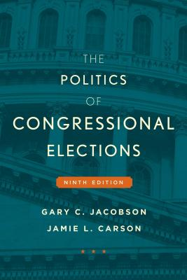 The Politics of Congressional Elections - Jacobson, Gary C, and Carson, Jamie L
