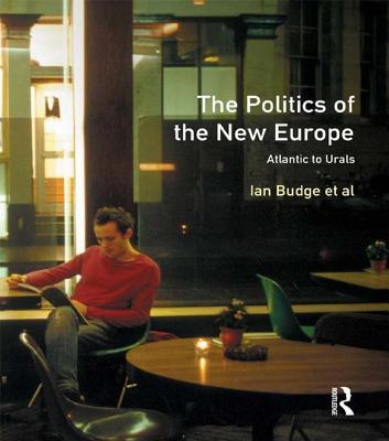 The Politics of the New Europe: Atlantic to Urals - Budge, Ian
