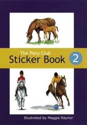 The Pony Club Sticker Book: No. 2 - Raynor, Maggie