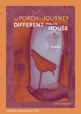 The Porch Is a Journey Different from the House - Saskya, Ever