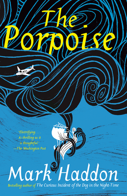 The Porpoise - Haddon, Mark