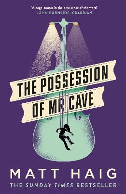 The Possession of Mr Cave - Haig, Matt