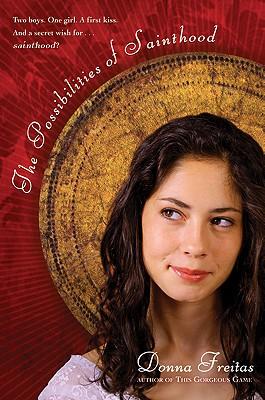 The Possibilities of Sainthood - Freitas, Donna