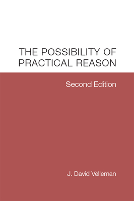 The Possibility of Practical Reason - Velleman, J David