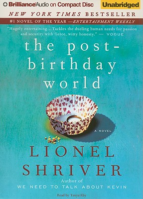 The Post-Birthday World - Shriver, Lionel, and Eby, Tanya (Read by)