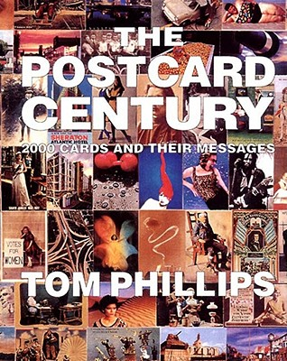 The Postcard Century: 2000 Cards and Their Messages - Phillips, Tom