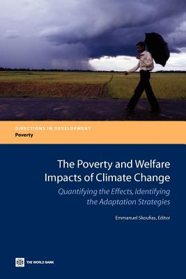 The Poverty and Welfare Impacts of Climate Change: Quantifying the Effects, Identifying the Adaptation Strategies - Skoufias, Emmanuel