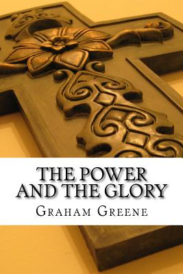 The Power and the Glory - Greene, Graham