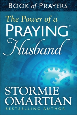 The Power of a Praying Husband: Book of Prayers - Omartian, Stormie