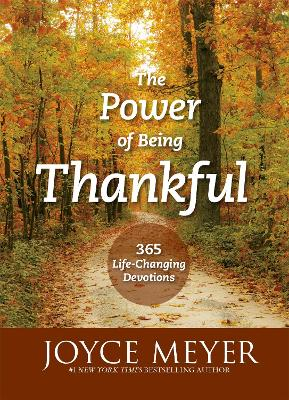 The Power of Being Thankful: 365 Life Changing Devotions - Meyer, Joyce