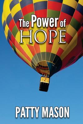 The Power of Hope - Mason, Patty