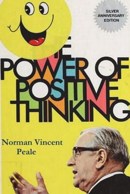 The Power of Positive Thinking - Peale