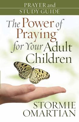 The Power of Praying? for Your Adult Children Prayer and Study Guide - Omartian, Stormie