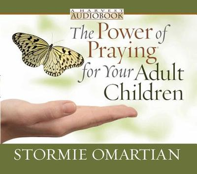 The Power of Praying(r) for Your Adult Children - Omartian, Stormie