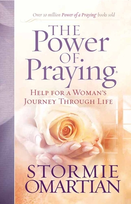 The Power of Praying(r): Help for a Woman's Journey Through Life - Omartian, Stormie