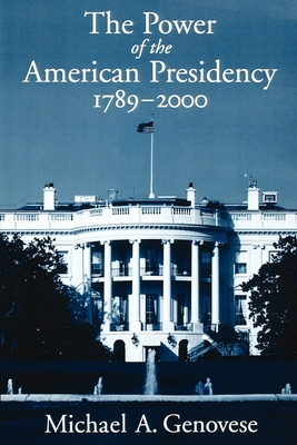 The Power of the American Presidency: 1789-2000 - Genovese, Michael a