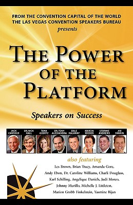 The Power of the Platform: Speakers on Success - Canfield, Jack, and Tracy, Brian, and Brown, Les