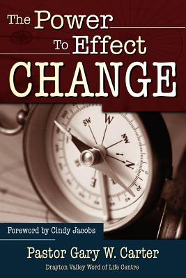 The Power to Effect Change - Carter, Gary