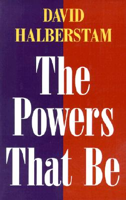 The Powers That Be - Halberstam, David