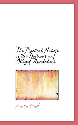 The Practical Nature of the Doctrines and Alleged Revelations - Clissold, Augustus