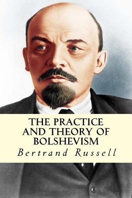 The Practice and Theory of Bolshevism - Russell, Bertrand, III