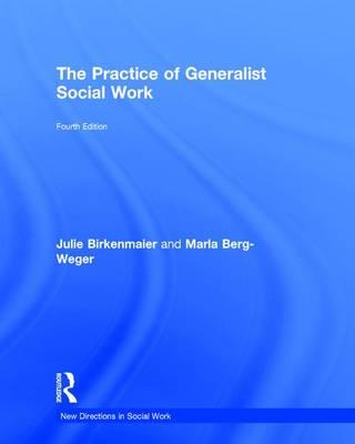 The Practice of Generalist Social Work - Berg-Weger, Marla, and Birkenmaier, Julie