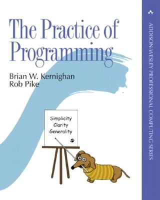 The Practice of Programming - Kernighan, Brian, and Pike, Rob