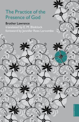 The Practice of the Presence of God - Brother Lawrence, and Blaiklock, E.M. (Translated by)
