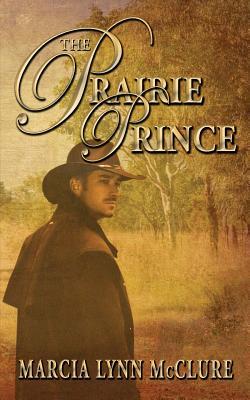 The Prairie Prince - McClure, Marcia Lynn