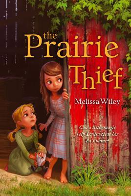 The Prairie Thief - Wiley, Melissa
