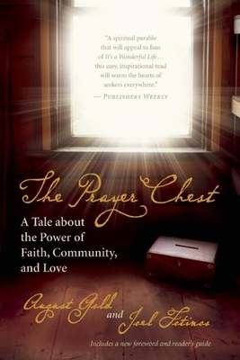 The Prayer Chest: A Tale about the Power of Faith, Community, and Love - Gold, August, and Fotinos, Joel