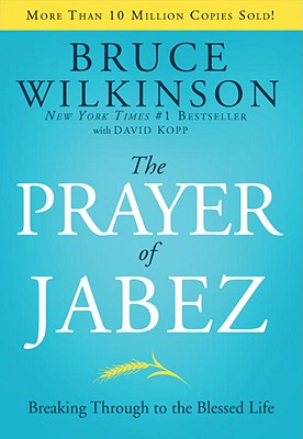 The Prayer of Jabez: Breaking Through to the Blessed Life - Wilkinson, Bruce, and Kopp, David