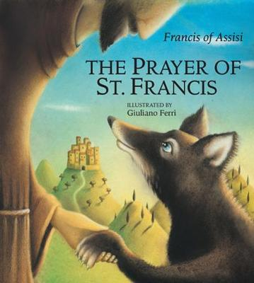 The Prayer of St. Francis - Francis of Assisi, Saint