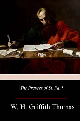 The Prayers of St. Paul - Thomas, W H Griffith