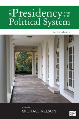 The Presidency and the Political System - Nelson, Michael (Editor)