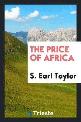 The Price of Africa - Taylor, S Earl