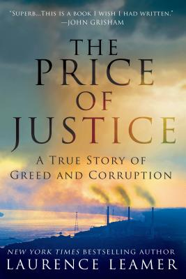 The Price of Justice: A True Story of Greed and Corruption - Leamer, Laurence