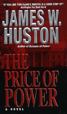 The Price of Power - Huston, James W
