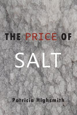 The Price of Salt - Highsmith, Patricia, and Morgan, Claire