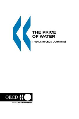 The Price of Water: Trends in OECD Countries - Oecd Publishing