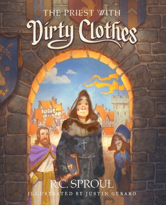 The Priest with Dirty Clothes - Sproul, R C