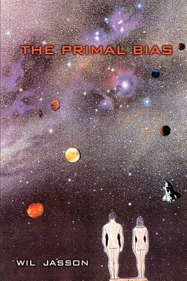 The Primal Bias - Jasson, Wil
