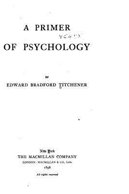 The Primer of Psychology - Titchener, Edward Bradford